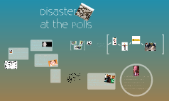 Disaster at the Polls Final