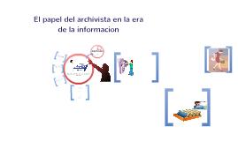 EL PAPEL DEL ARCHIVISTA