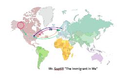 """Mr. Guptill """"The Immigrant in Me"""""""