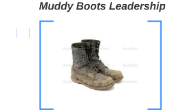 Muddy Boots Leadership