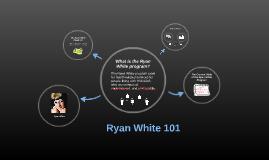 Ryan White 101