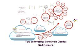 Tipo de Investigaciones y de Diseños Tradicionales.