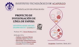 PROYECTO DE INVESTIGACIÒN DE LÌNEA DE ESPERA