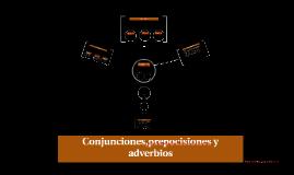Conjunciones,prepocisiones y adverbios