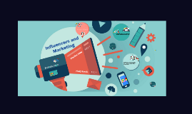 Influencers and Marketing