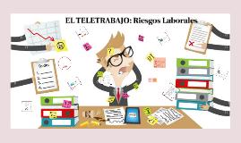 EL TELETRABAJO: Riesgos Laborales