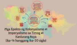 Copy of mga epekto ng kolonyalismo at imperyalismo sa timog at kanlu