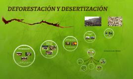 DEFORESTACIÓN Y DESERTIZACIÓN