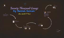 Twenty Thousand Gangs