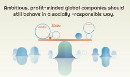 Ambitious, profit-minded global companies should still behav