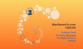 Blackboard is your FRIEND