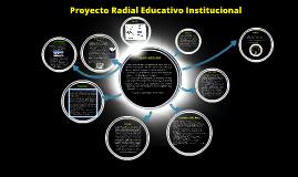 Copy of Proyecto Radial Educativo Institucional