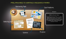 PRELIMINARIES TO WRITING A RESEARCH PAPER