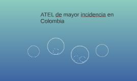 ATEL de mayor incidencia en  Colombia