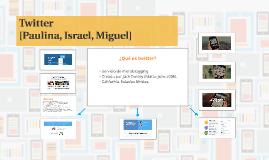 Twitter - Paulina, Israel, Miguel