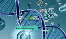 Aportes de la Biotecnología.