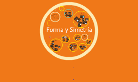 Copy of Forma y Simetría