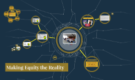 Copy of Making Equity the Reality