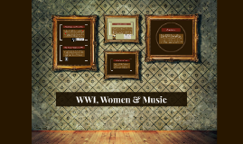 WWI, Women & Music