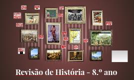 Revisão de História - 8.º ano CAIC