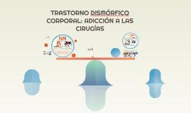 TRANSTORNO DISMOFICO CORPORAL