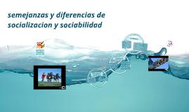 Copy of Semejanzas y diferencias de socializacion y sociabilidad