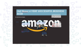 (Jeff Bezos) A VERY SCCSESFUL BUSSINESS MAN