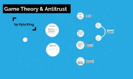 Game Theory & Antitrust