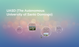 UASD (The Autonomous University of Santo Domingo)
