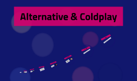 Alernative and Coldplay