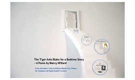 Copy of The Tiger Asks Blake for a Bedtime Story - A Poem by Nancy Willard