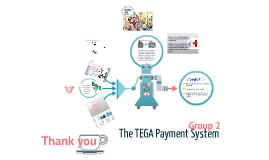 Copy of case 5: TEGA payment system