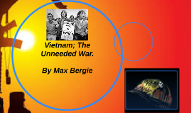 Vietnam; The unneeded war.