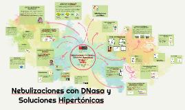 Nebulizaciones con DNasa y Soluciones Hipertónicas