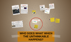 WHO DOES WHAT WHEN THE UNTHINKABLE HAPPENS