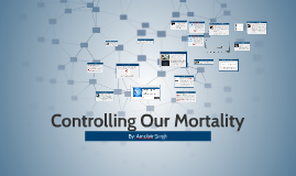 Controlling Our Mortality