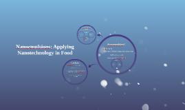 Nanoemulsions: Applying Nanotechnology in Food