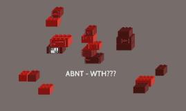 ABNT - WTH???
