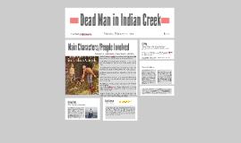 DEAD MAN IN THE INDIAN CREEK!