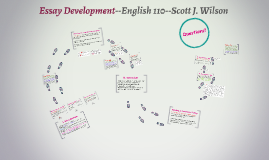 Essay Development--English 110--Scott J. Wilson