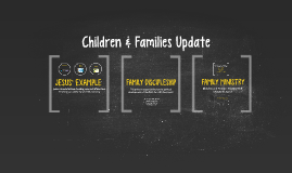 Children & Families Update