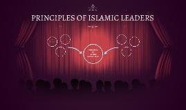 PRINCIPLES OF ISLAMIC LEADERS
