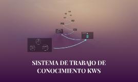 Copy of SISTEMA DE TRABAJO DE CONOCIMIENTO KWS