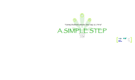 A Simple Step