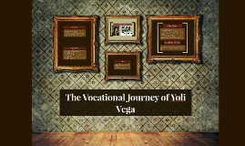 The Vocational Adventure of Yoli Vega