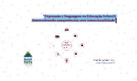 """""""Expressão e linguagem na Educação Infantil: desenvolvendo c"""