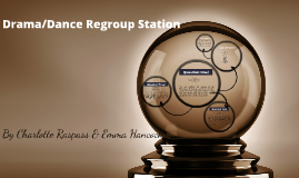 Drama/Dance Regroup Station