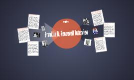 Franklin D. Roosevelt Interview