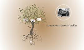Educacion y Escolarizacion