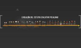 EVOLUCIÓN DEL SISTEMA EDUCATIVO MEXICANO